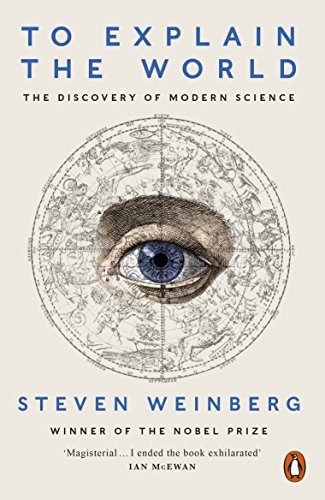 9780141980874: To Explain the World: The Discovery of Modern Science