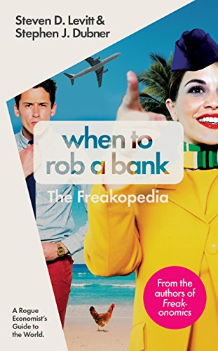 9780141980966: When to Rob a Bank: A Rogue Economist's Guide to the World