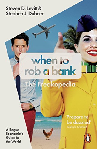 9780141980980: When to Rob a Bank: A Rogue Economist's Guide to the World