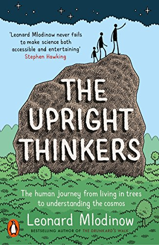 9780141981017: The Upright Thinkers: The Human Journey from Living in Trees to Understanding the Cosmos