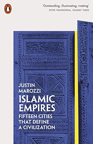 9780141981093: Islamic Empires: Fifteen Cities that Define a Civilization
