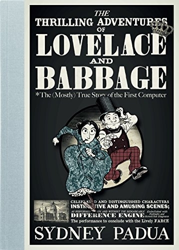 9780141981512: The Thrilling Adventures of Lovelace and Babbage: The (Mostly) True Story of the First Computer