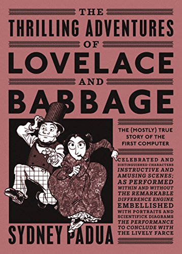 9780141981536: The Thrilling Adventures of Lovelace and Babbage: The (Mostly) True Story of the First Computer