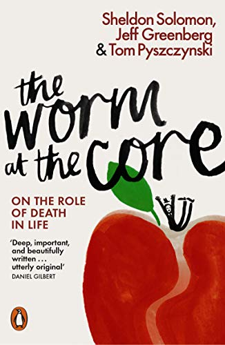 9780141981628: The Worm at the Core: On the Role of Death in Life