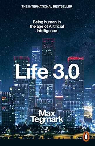 9780141981802: Life 3.0: Being Human in the Age of Artificial Intelligence