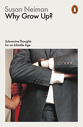 9780141982496: Why Grow Up?: Subversive Thoughts for an Infantile Age