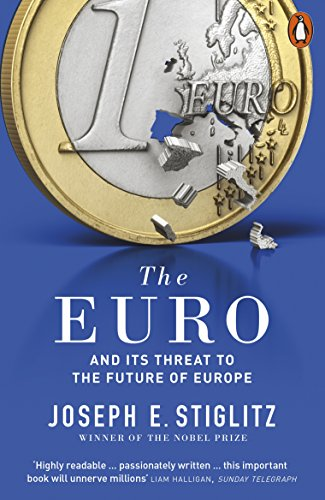 9780141983240: The Euro And Its Threat To The Future Of Europe