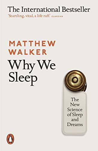9780141983769: Why We Sleep: The New Science of Sleep and Dreams