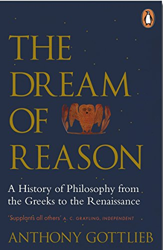 9780141983844: The Dream of Reason: A History of Western Philosophy from the Greeks to the Renaissance