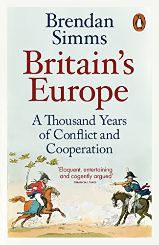 9780141983905: Britain's Europe: A Thousand Years of Conflict and Cooperation