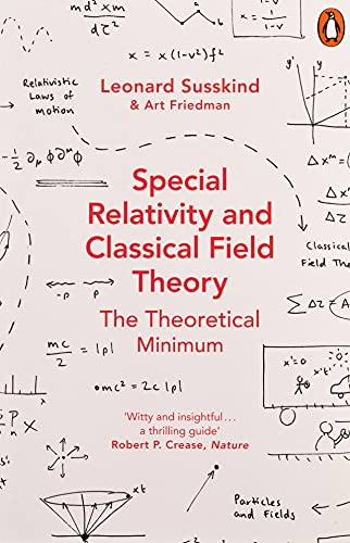 9780141985015: Special Relativity And Classical Field Theory: The Theoretical Minimum (Theoretical Minimum 3)
