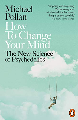 9780141985138: How to Change Your Mind: The New Science of Psychedelics