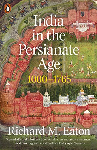 9780141985398: India in the Persianate Age: 1000-1765