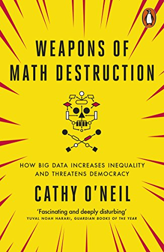 9780141985411: Weapons of Math Destruction: How Big Data Increases Inequality and Threatens Democracy