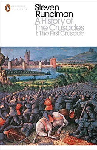 9780141985503: A History of the Crusades I: The First Crusade and the Foundation of the Kingdom of Jerusalem (Penguin Modern Classics)