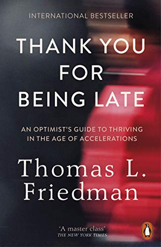 9780141985756: Thank You for Being Late: An Optimist's Guide to Thriving in the Age of Accelerations