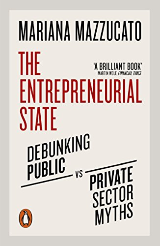 9780141986104: The Entrepreneurial State: Debunking Public vs. Private Sector Myths