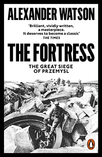 9780141986333: The Fortress: The Great Siege of Przemysl
