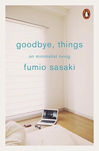 9780141986388: Goodbye, Things: On Minimalist Living