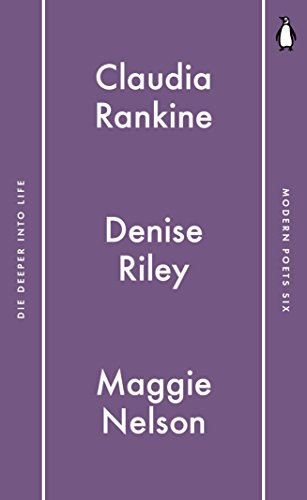 Penguin Modern Poets 6: Die Deeper into: Maggie Nelson, Claudia