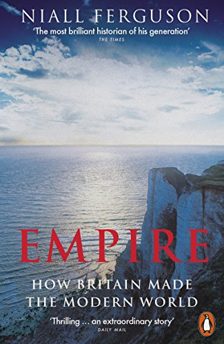 9780141987910: Empire: How Britain Made the Modern World