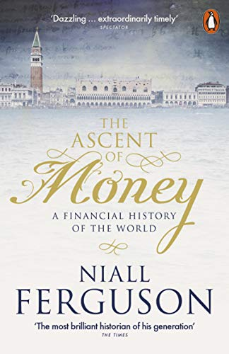 9780141987927: The Ascent of Money: A Financial History of the World