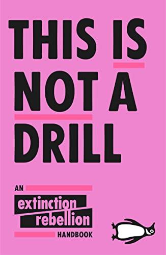 9780141991443: This Is Not A Drill: An Extinction Rebellion Handbook