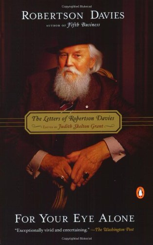 9780142000298: For Your Eye Alone: The Letters of Robertson Davies