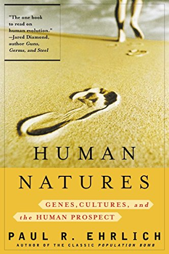 Human Natures: Genes, Cultures, and the Human: Ehrlich, Paul R.