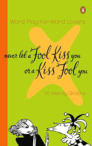 Never Let a Fool Kiss You or a Kiss Fool You: Chiasmus and a World of Quotations That Say What They...