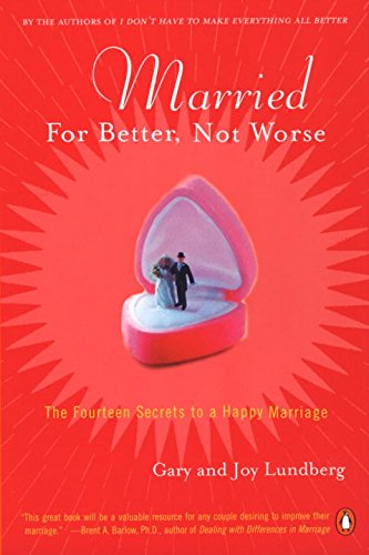 9780142000878: Married for Better, Not Worse: The Fourteen Secrets to a Happy Marriage