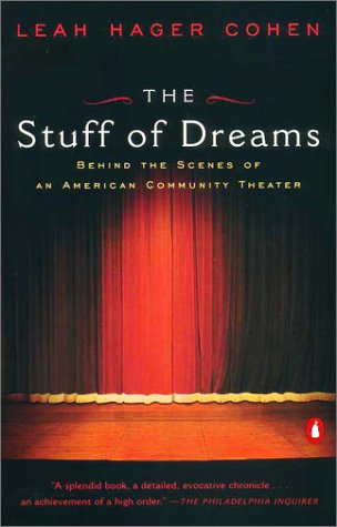 9780142000960: The Stuff of Dreams: Behind the Scenes of an American Community Theater