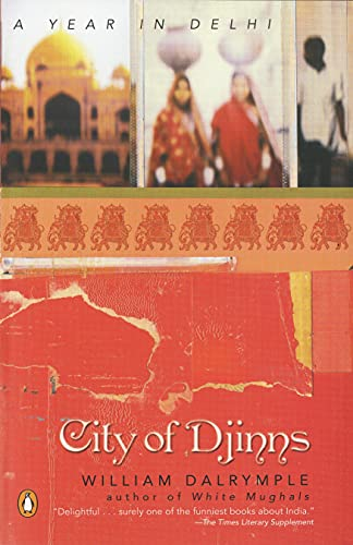 9780142001004: City of Djinns: A Year in Delhi