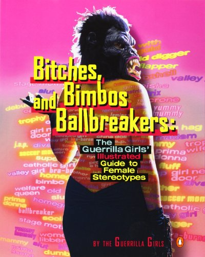 9780142001011: Bitches, Bimbos, and Ballbreakers: The Guerrilla Girls' Illustrated Guide to Female Stereotypes