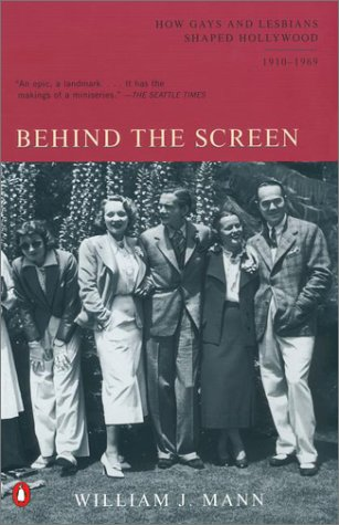 9780142001141: Behind the Screen: How Gays and Lesbians Shaped Hollywood, 1910-1969