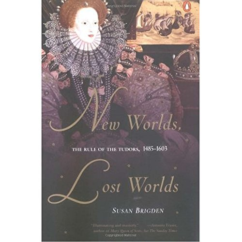 9780142001257: New Worlds, Lost Worlds: The Rule of the Tudors, 1485-1603 (Penguin History of Britain)