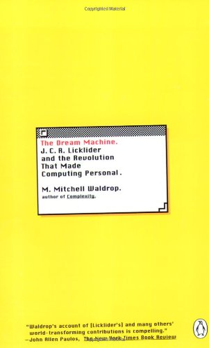 9780142001356: The Dream Machine: J.C.R. Licklider and the Revolution That Made Computing Personal