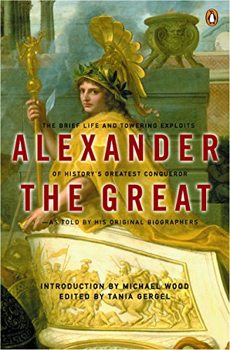 9780142001400: Alexander the Great: The Brief Life and Towering Exploits of History's Greatest Conqueror-As Told By His Original Biographers