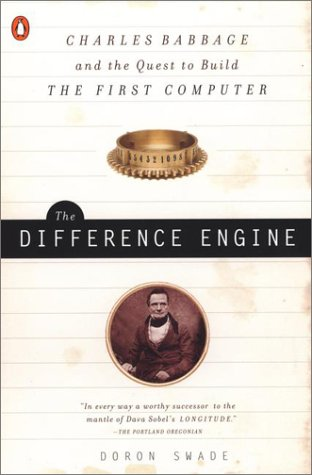 9780142001448: The Difference Engine: Charles Babbage and the Quest to Build the First Computer