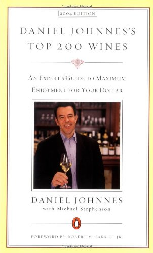 9780142001493: Daniel Johnnes's Top 200 Wines: An Expert's Guide to Maximum Enjoyment for Your Dollar, 2004 Edition