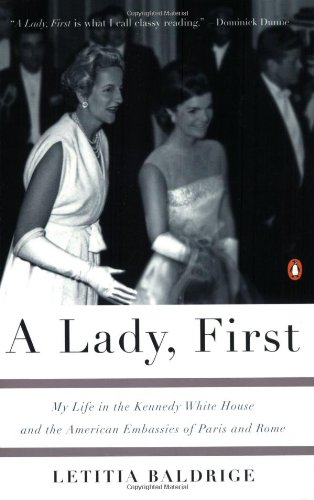 9780142001592: A Lady, First: My Life in the Kennedy White House and the American Embassies of Paris and Rome