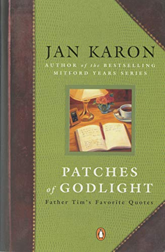 9780142001974: Patches of Godlight: Father Tim's Favorite Quotes (Mitford Years)
