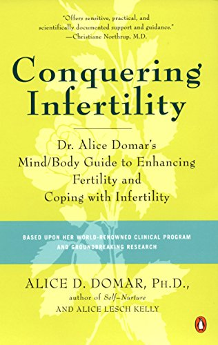 9780142002018: Conquering Infertility: Dr. Alice Domar's Mind/Body Guide to Enhancing Fertility and Coping with Inferti lity
