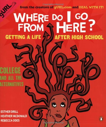 9780142002148: Where Do I Go from Here?: Getting a Life after High School