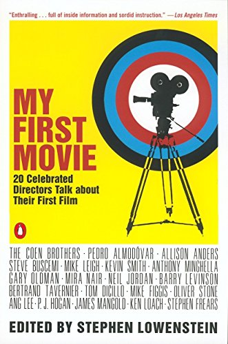 9780142002209: My First Movie: Twenty Celebrated Directors Talk about Their First Film