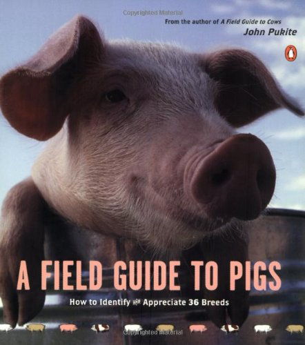 9780142002216: A Field Guide to Pigs