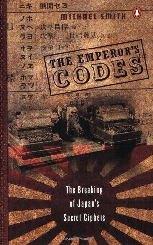 9780142002339: The Emperor's Codes: The Breaking of Japan's Secret Ciphers