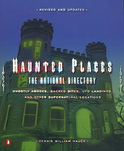 9780142002346: Haunted Places: The National Directory: Ghostly Abodes, Sacred Sites, UFO Landings and Other Supernatural Locations
