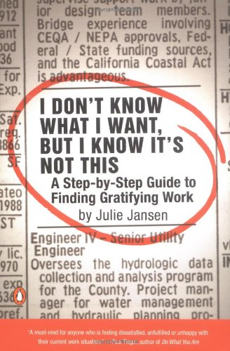 9780142002483: I Don't Know What I Want, But I Know It's Not This: A Step-By-Step Guide to Finding Gratifying Work