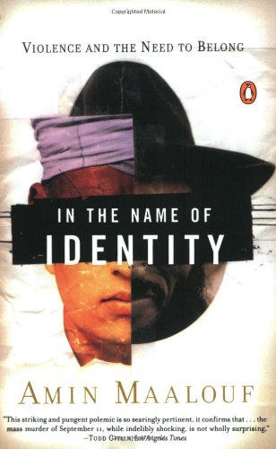 9780142002575: In the Name of Identity: Violence and the Need to Belong